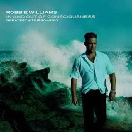 Robbie Williams - In And Out Of Consciousnesspic (Greatest Hits 1990-2010)