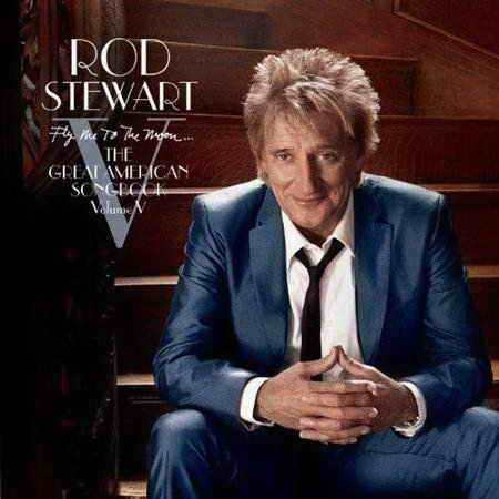 Rod Stewart - Fly Me To The Moon (The Great American Songbook Volume 5)