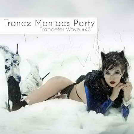 VA - Trance Maniacs Party: Trancefer Wave #43