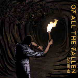 Of All The Fallen - Caverns