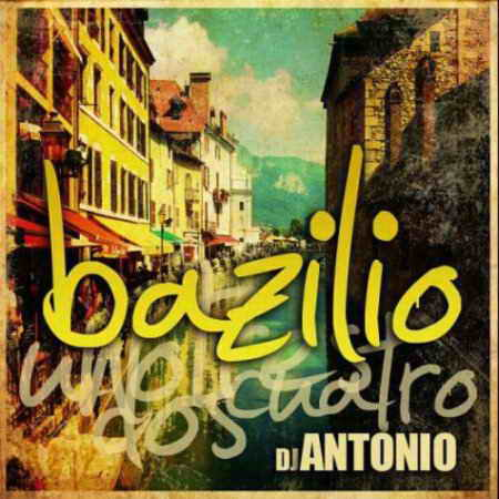 Dj Antonio — Bazilio (Extended Mix & Radio Edit)