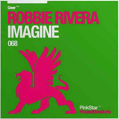 Robbie Rivera - Imagine