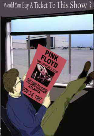 Pink Floyd - Would You Buy A Ticket To This Show?