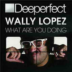 Wally Lopez - What Are You Doing