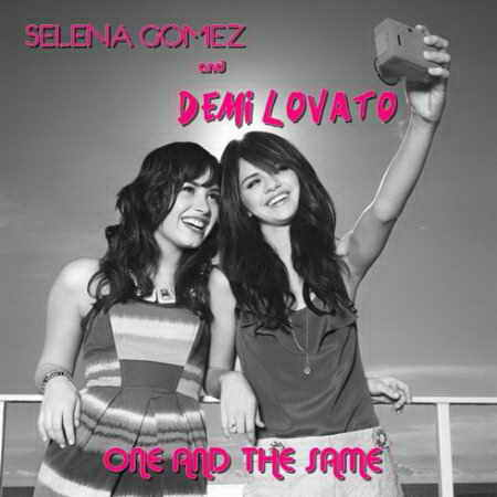 Demi Lovato & Selena Gomez - One And The Same